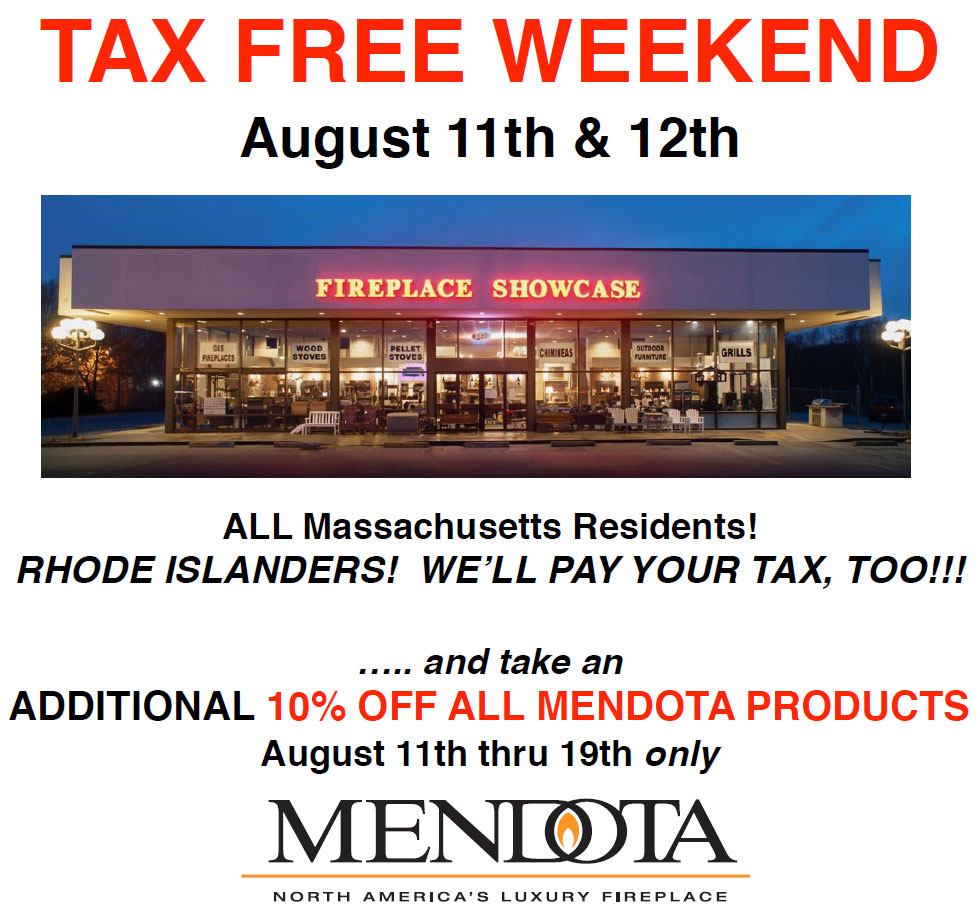 The Fireplace Showcase Tax Free Weekend on August 11th and 12th for MA & RI Residents